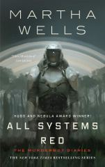 Image shows the cover of All Systems Red. It features a painting of Murderbot in its full armour and helmet